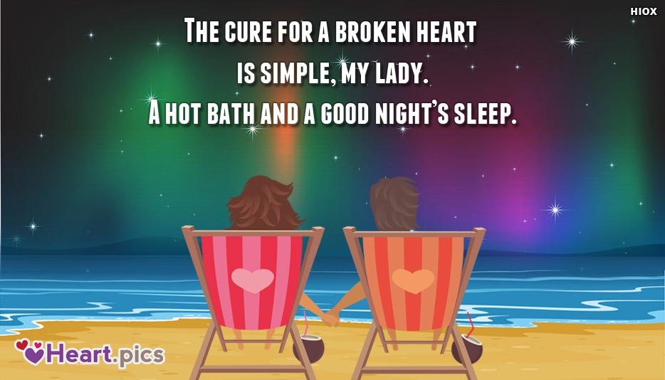 Cure For A Broken Heart Quotes
