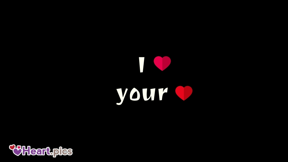 I Love Your Heart Text in Black Background