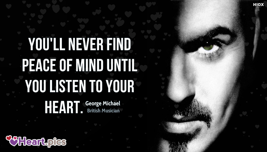 Listen To Your Heart Quotes By George Michael