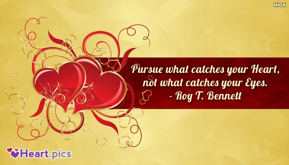 Pursue What Catches Your Heart Quotes
