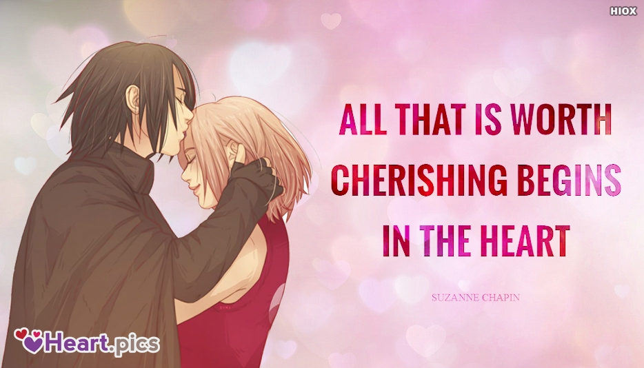 All That is Worth Cherishing Begins In The Heart. - Suzanne Chapin