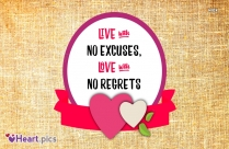 Live With No Excuses, Love With No Regrets
