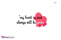 My Heart Is, And Always Will Be Yours Image